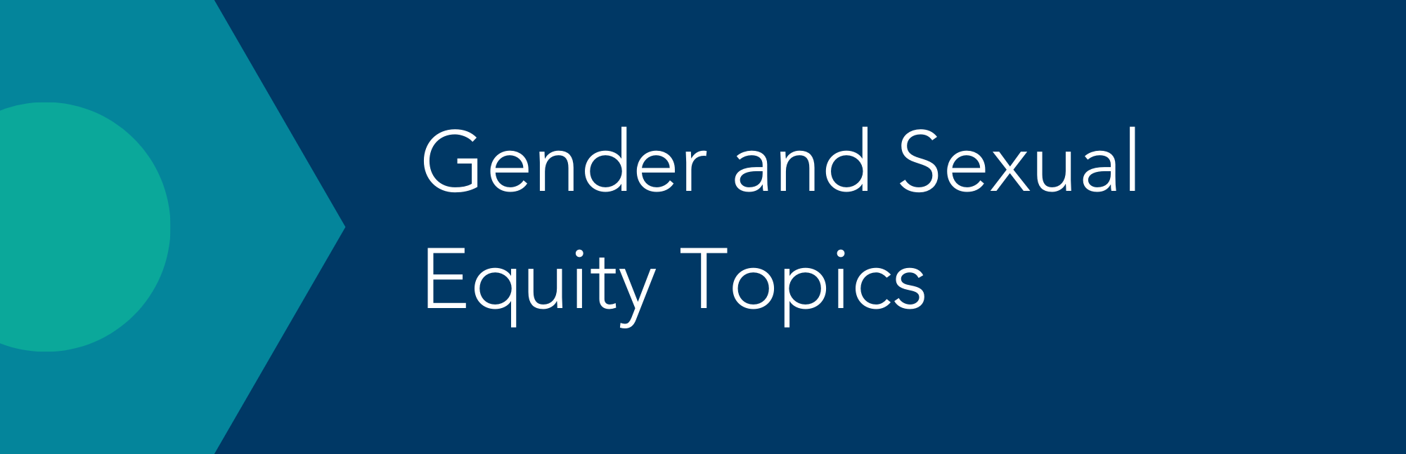 Gender & Sexual Equity Topics